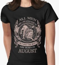 All men are created equal but only the best are born in August Women's Fitted T-Shirt
