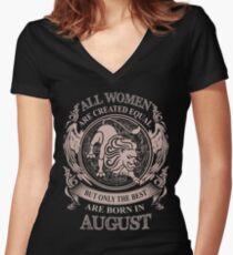 Camiseta entallada de cuello en V Todas las mujeres son creadas iguales pero solo las mejores nacieron en agosto