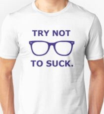 Try Not to Suck T-Shirt