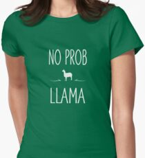 No Prob Llama Funny Womens Fitted T-Shirt
