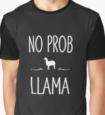 No Prob Llama Funny Graphic T-Shirt