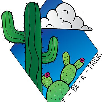 Don't Be A Prick by Roeszler