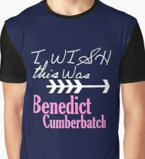 I wish this was Benedict Cumberbatch Graphic T-Shirt