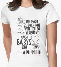 Babyfotograf: Verrückt nach Babys!  Womens Fitted T-Shirt