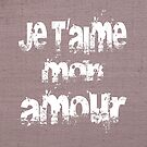 Je t'aime mon amour by creativelolo
