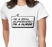 NURSE A REAL SUPERHERO Womens Fitted T-Shirt