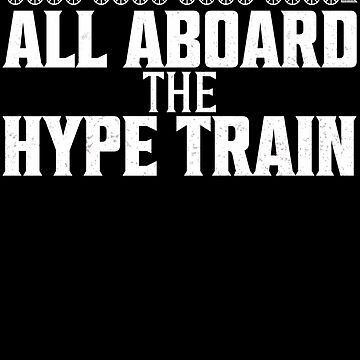 All Aboard The Hype Train by bitsnbobs
