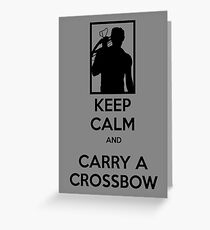 Keep Calm and Carry a Crossbow - Black Greeting Card