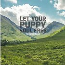 Let Your Puppy Soul Free by NerdyDoggo