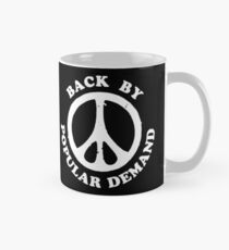 Back By Popular Demand Peace Classic Mug