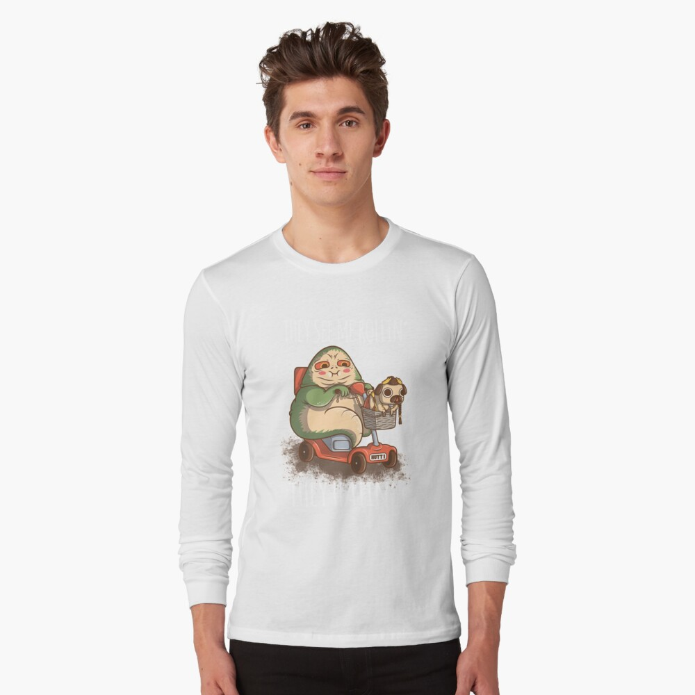 They see me Rollin' Long Sleeve T-Shirt Front