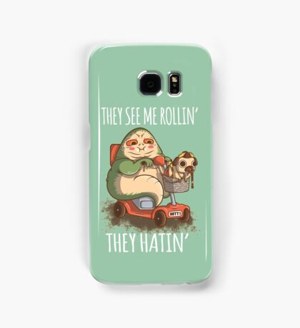They see me Rollin' Samsung Galaxy Case/Skin