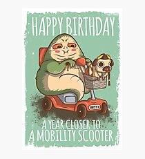 A Year Closer to owning a Mobility Scooter Photographic Print