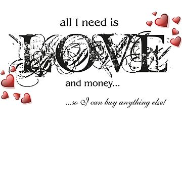 Funny Text & Hearts T-shirt - All I Need Is Love... by ruxique