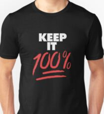 Keep it 100% Unisex T-Shirt