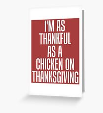 As Thankful As Chicken On Thanksgiving Greeting Card