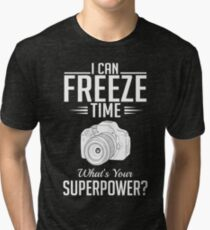 Photography: I can freeze time - superpower Tri-blend T-Shirt
