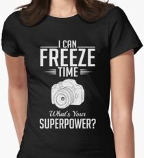 Photography: I can freeze time - superpower Women's Fitted T-Shirt