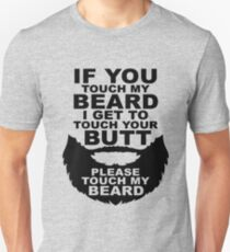 If You Touch My Beard I Get To Touch Your Butt, Please Touch My Bear T-Shirt