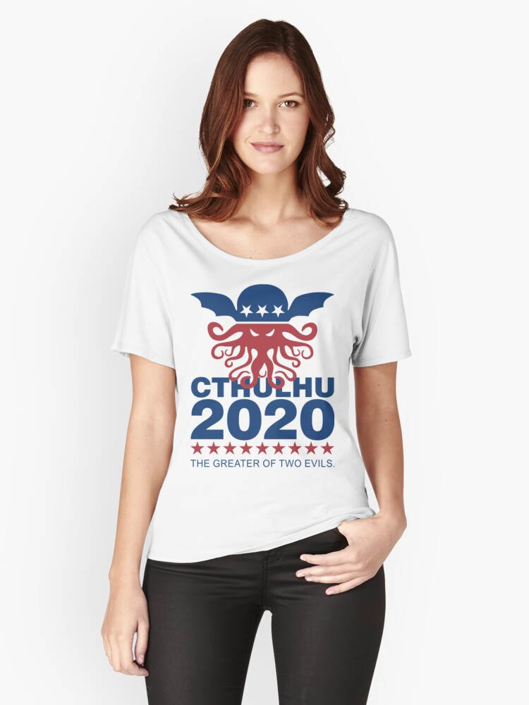 Vote Cthulhu 2020 Women's Relaxed Fit T-Shirt Front