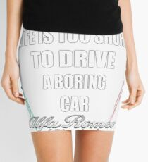 Life's Too Short - Drive Alfa Mini Skirt