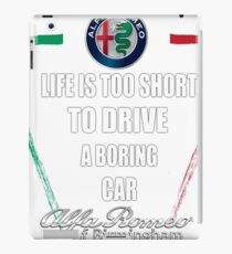 Life's Too Short - Drive Alfa iPad Case/Skin