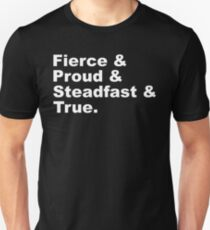 Fierce & Proud & Steadfast & True T-Shirt