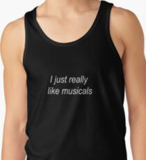 I just really like musicals Men's Tank Top