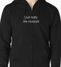 Ich mag Musicals einfach sehr Hoodie mit Reißverschluss
