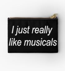 I just really like musicals Studio Pouch