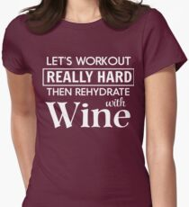 Let's workout really hard then rehydrate with wine Women's Fitted T-Shirt