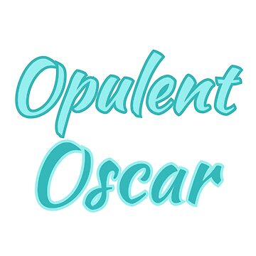 Baby got a new nickname - Opulent Oscar by jshek8188