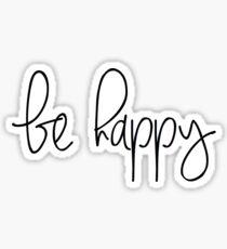 Be Happy- sticker Sticker