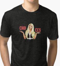 TATIANNA - CHOICES Tri-blend T-Shirt