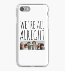 We're All Alright iPhone Case/Skin