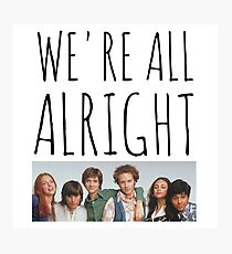 We're All Alright Photographic Print