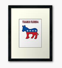 THANKS FLORIDA DEMOCRATIC SHIRT ELECTION 2016 Framed Print