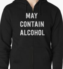 May contain alcohol Zipped Hoodie