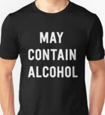 May contain alcohol Slim Fit T-Shirt