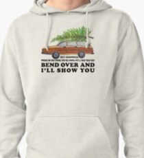 Bend over and I'll show you Pullover Hoodie