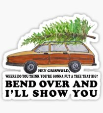 Bend over and I'll show you Sticker