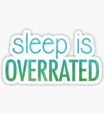 Sleep is Overrated Sticker