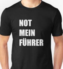 Not Mein Fuhrer  Unisex T-Shirt