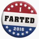 I Farted or Voted by typeo