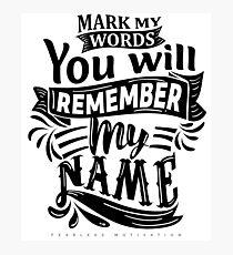 Mark My Words... Photographic Print