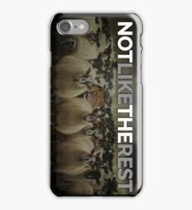 NOT LIKE THE REST! iPhone Case/Skin