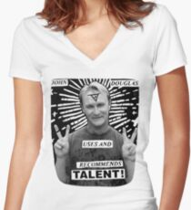 John Douglas Uses And Recommends Talent! (shirty) Women's Fitted V-Neck T-Shirt