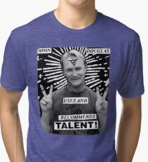 John Douglas Uses And Recommends Talent! (shirty) Tri-blend T-Shirt