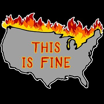 America Is Fine. This Is Fine. by thistletoad
