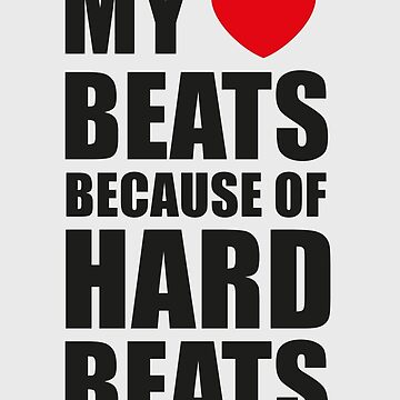 My heart beats because of hard beats  von badbugs